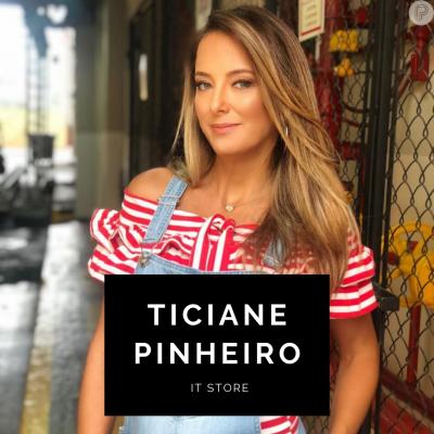Ticiane Pinheiro - It Store